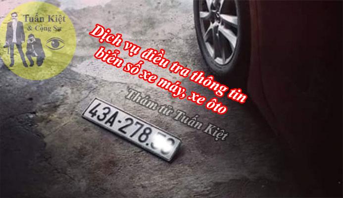 Dịch vụ điều tra thông tin biển số xe máy, xe ôto chính chủ toàn quốc