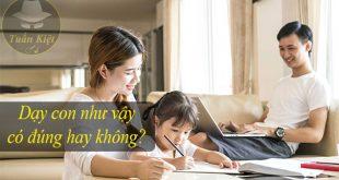 Bố mẹ dạy con gái quá nghiêm khắc có đúng hay không?