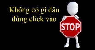 Không có gì đâu đừng click vào, đừng kích vào nhé
