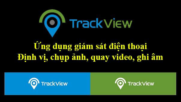 Tải phần mềm trackview cho ios, android, máy tính, giám sát bí mật