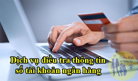 dịch vụ điều tra thông tin qua số tài khoản ngân hàng