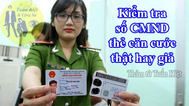 Kiểm tra số CMND thật hay giả, tra cứu chứng minh nhân dân thật giả