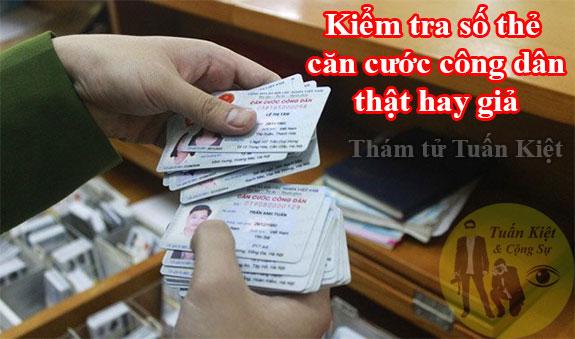 Kiểm tra số CMND thẻ căn cước công dân thật hay giả